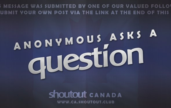 NEW Anonymous Question
